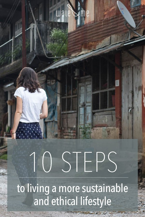 Ten steps towards living a more sustainable and ethical life